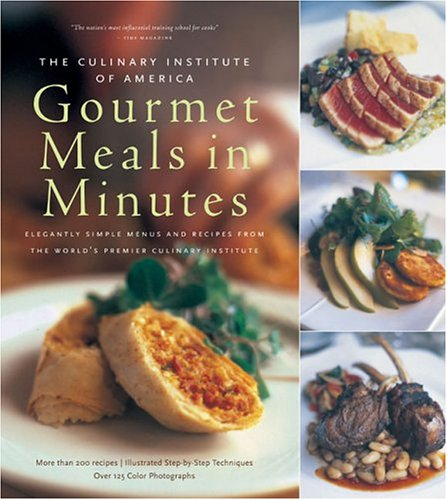 book cover of The Culinary Institute of America's Gourmet Meals in Minutes